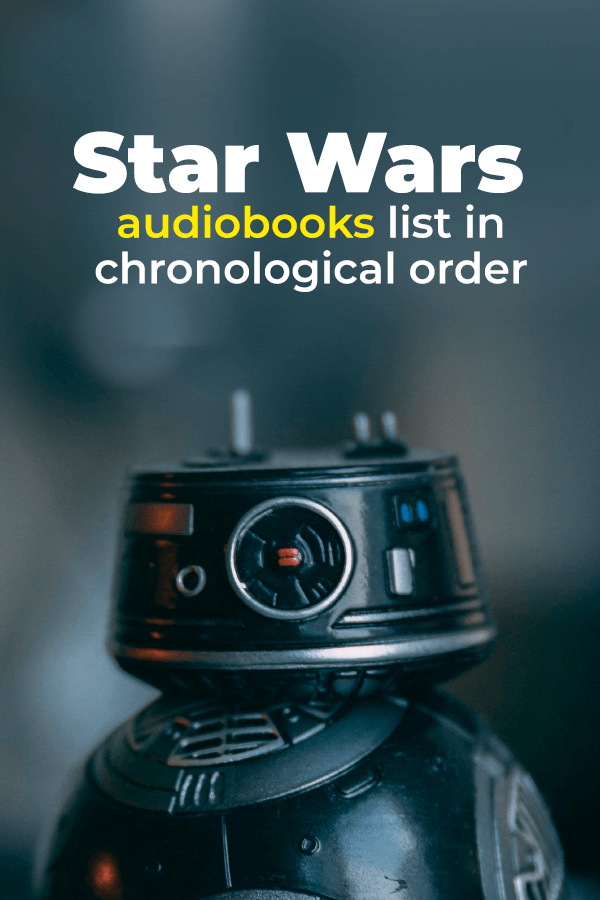 Star Wars Audio Books List in Chronological Order